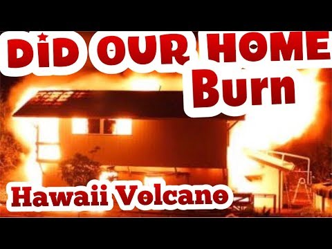 Hawaii Volcano 26 Homes Destroyed: Did We lose Our Home?