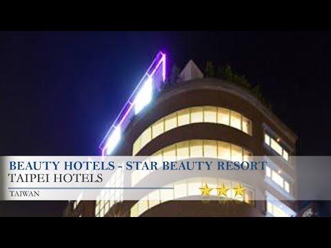 Beauty Hotels - Star Beauty Resort - Taipei Hotels, Taiwan