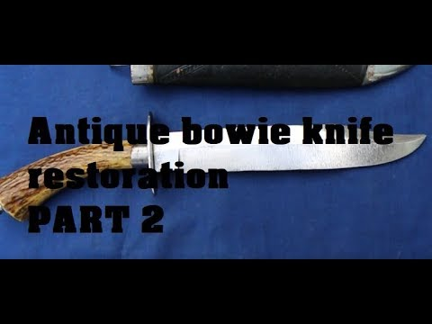Restoring an antique Anglo-Indian bowie knife - Part 2