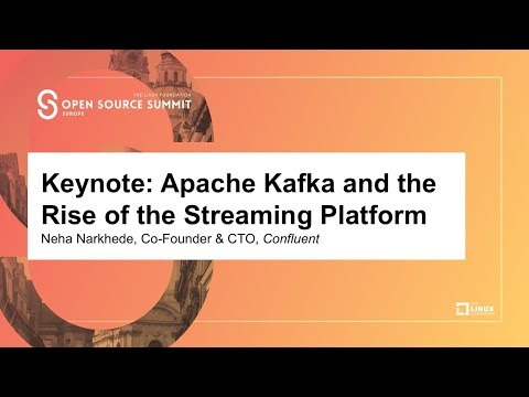 Keynote: Apache Kafka and the Rise of the Streaming Platform - Neha Narkhede, Co-Founder & CTO