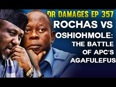 Dr. Damages Show- episode 357: Okorocha Vs Oshiohmole: The Battle of APC's Agafulefus