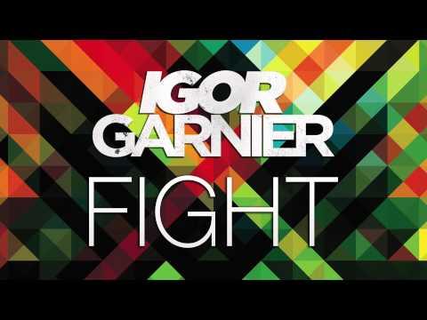 Igor Garnier - FIGHT