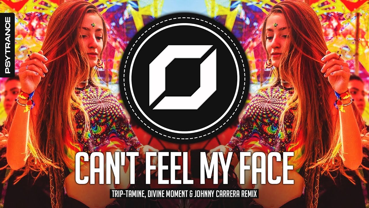PSY-TRANCE ◉ The Weeknd - Can't Feel My Face (Trip-Tamine, Divine Moment & Johnny Carrera Remix)