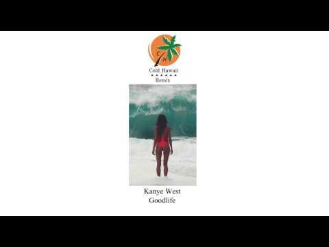 Kanye West  Goodlife CH Remix