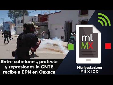 Entre cohetones, protestas y represiones la CNTE recibe a EPN en Oaxaca