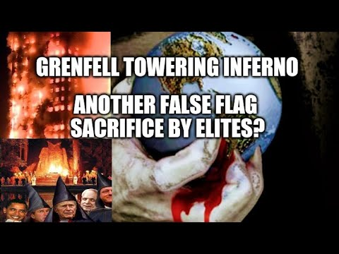 Grenfell Tower Fire Another False Flag Production!?! Did The Elites Try Another Sacrifice!?!