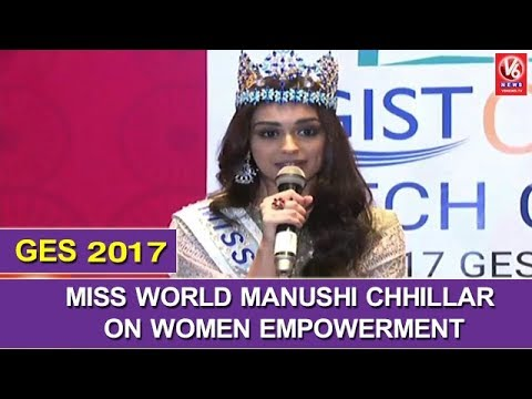 Miss World Manushi Chhillar On Women Empowerment | GES 2017 | V6 News