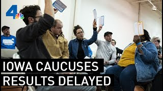 Results in Iowa Caucuses Delayed | NBCLA