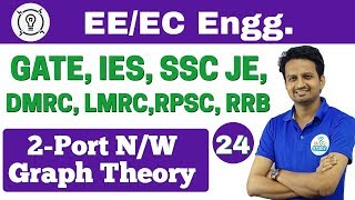 7:30 PM -  Electrical Engineering by Ashish Sir   Day #24   2-Port N/W Graph Theory