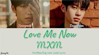 Han/rom/eng Love Me Now - Mxm Color Coded Lyrics Video