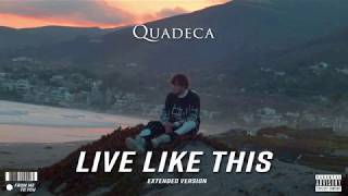 Quadeca - Live Like This (Official Audio) [Extended Version]