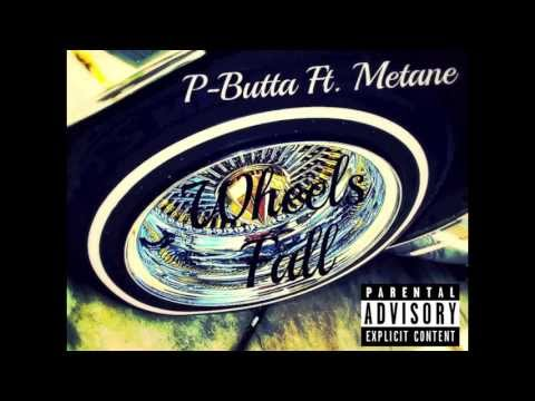 "P-Butta Ft. Metane ""Wheels Fall"""