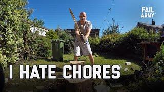 I Hate Chores (July 2020)   FailArmy