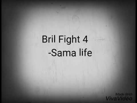 Bril Fight 4 - Sama Life