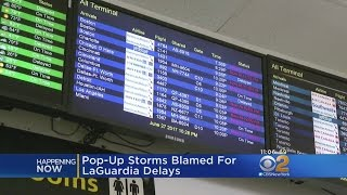 Pop-Up Storms To Blame For Delays At LaGuardia