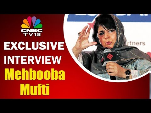 Express Adda With Mehbooba Mufti | Exclusive Interview | Part 1 | CNBC TV18 Exclusive