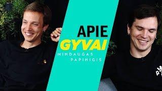 APIE GYVAI: MINDAUGAS PAPINIGIS
