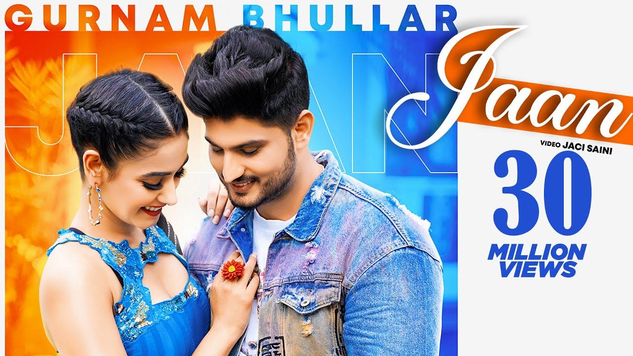 Jaan | (Official Video) | Gurnam Bhullar | Happy Raikoti | Sharry Nexus |  Latest Punjabi Song 2020