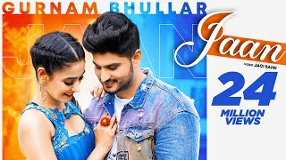 Jaan | (Official Video) | Gurnam Bhullar | Happy Raikoti | Sharry Nexus |  Latest Punjabi Song 2020