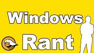 Windows Rant [PCMR]