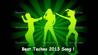 Best Techno 2013 Song !
