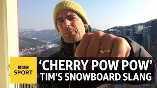 Winter Olympics: 'Cherry, cherry pow pow!' and other snowboarding slang - BBC Sport
