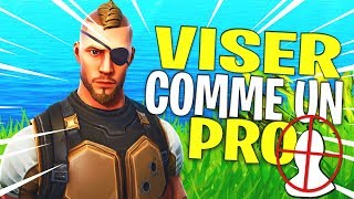 TUTO - HOW to VISER COMME A PRO - IMPROVE ITS SHOOT POST PATCH 4.00 FORTNITE BATTLE ROYALE
