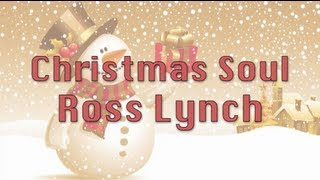 Ross Lynch - Christmas Soul (Lyrics)