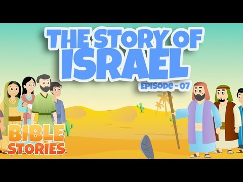 Bible Stories for Kids! The Story of Israel (Episode 7)