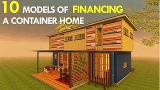 10 Models Of Financing Shipping Container Homes 2018 | Sheltermode