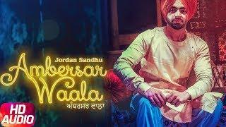 Latest Punjabi Song 2017 | Ambersar Waala | Jordan Sandhu | Bunty Bains | Desi Crew