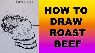 How to Draw Roast Beef