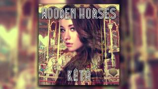 Keta - Wooden Horses (Audio)