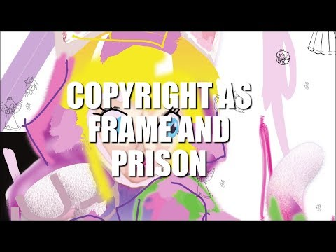Copyright as Frame and Prison - Panel Discussion