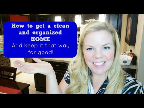 Get a clean and organized home {and keep it that way for good}
