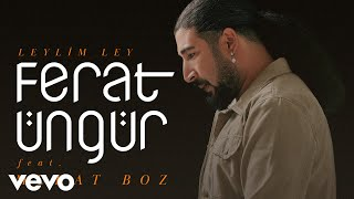 Ferat Üngür Ft. Murat Boz - Leylim Ley