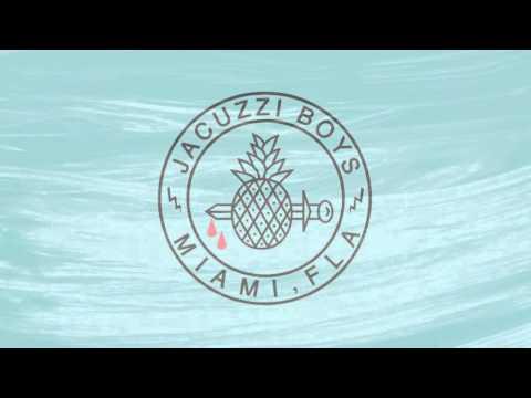Jacuzzi Boys - Glazin' (lyrics)