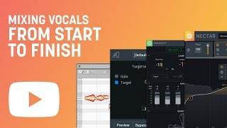 Tutorial: How To Mix Vocals from Start to Finish