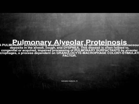 Medical vocabulary: What does Pulmonary Alveolar Proteinosis mean