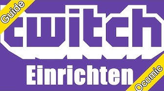 Twitch einrichten, die wichtigsten Funktionen |Twitch Tutorial | Ocomic