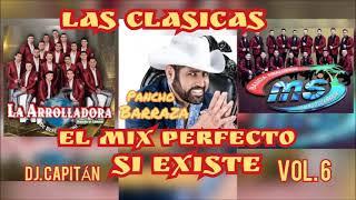 PANCHO BARRAZA, LA ARROLLADORA Y BANDA MS LAS CLASICAS DJ  CAPITAN