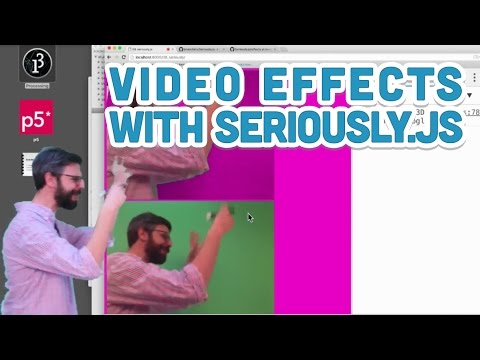 11 8: Video Effects with Seriously js - p5 js Tutorial