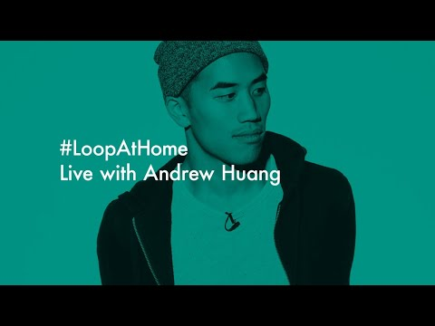 #LoopAtHome | Live with Andrew Huang