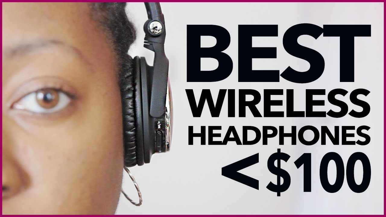 a31f2b8bf35 Best Wireless Headphones Under $100 - YouTube