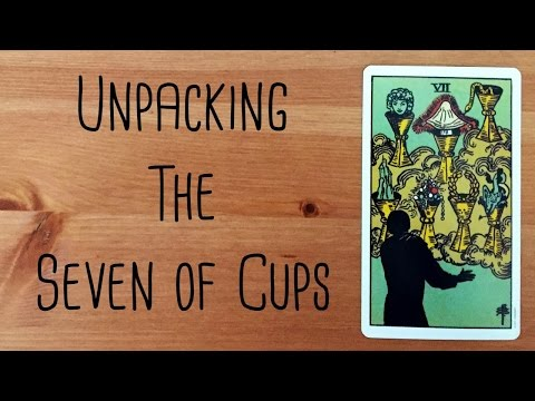 Unpacking the Seven of Cups
