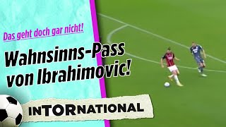 Cheater! Ibrahimovic mit Unlogisch-Pass I InTornational