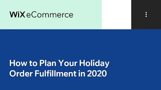 How to Plan for Holiday Order Fulfillment in 2020 | Wix.com