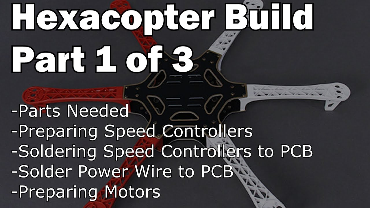 Hexacopter Build Part 1 of 3, build a Hexacopter for less than $300