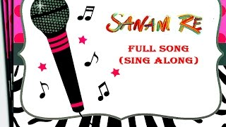 Sanam Re - Title Song - Arijit Singh - Sing Along