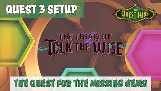 The Quest Kids: The Trials of Tolk the Wise - Quest 3 Setup
